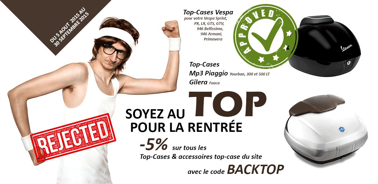 Soyez au TOP pour la rentrée -5% sur les Top-Cases et accessoires top-case du site